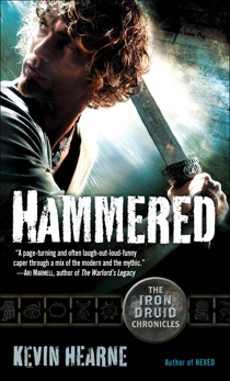 Hammered (with bonus short story): The Iron Druid Chronicles, Book Three, Hearne, Kevin