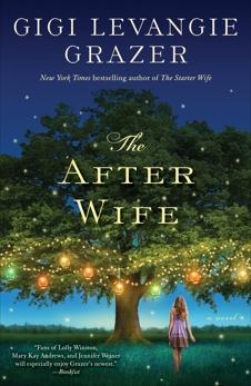 The After Wife: A Novel, Grazer, Gigi Levangie