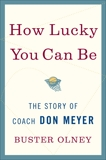 How Lucky You Can Be: The Story of Coach Don Meyer, Olney, Buster