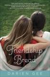 Friendship Bread: A Novel, Gee, Darien
