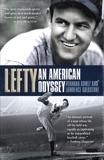 Lefty: An American Odyssey, Goldstone, Lawrence & Gomez, Vernona