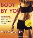 Body by You: The You Are Your Own Gym Guide to Total Women's Fitness, Lauren, Mark & Clark, Joshua