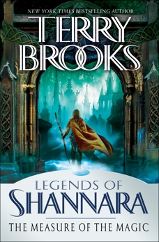 The Measure of the Magic: Legends of Shannara, Brooks, Terry