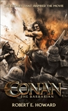 Conan the Barbarian: The stories that inspired the movie, Howard, Robert E.