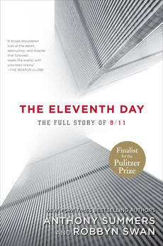 The Eleventh Day: The Full Story of 9/11 and Osama bin Laden, Summers, Anthony & Summers, Anthony & Swan, Robbyn