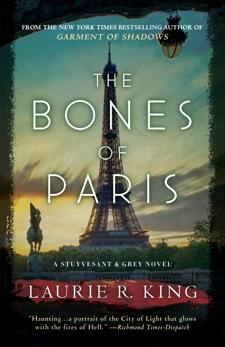The Bones of Paris: A Stuyvesant & Grey Novel, King, Laurie R.