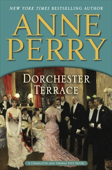 Dorchester Terrace: A Charlotte and Thomas Pitt Novel, Perry, Anne
