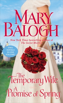 The Temporary Wife/A Promise of Spring: Two Novels in One Volume, Balogh, Mary