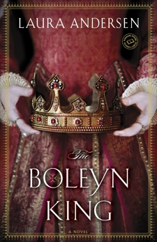 The Boleyn King: A Novel, Andersen, Laura