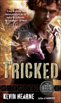 Tricked: The Iron Druid Chronicles, Book Four, Hearne, Kevin