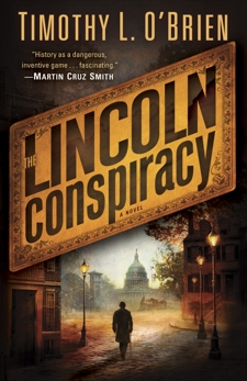 The Lincoln Conspiracy: A Novel, O'Brien, Timothy L.