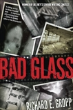 Bad Glass: A Novel, Gropp, Richard E.