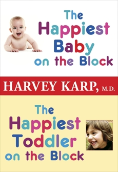 The Happiest Baby on the Block and The Happiest Toddler on the Block 2-Book Bundle, Karp, Harvey