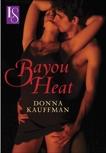 Bayou Heat: A Loveswept Classic Romance, Kauffman, Donna