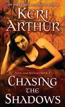 Chasing the Shadows: Nikki and Michael Book 3, Arthur, Keri