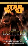 The Last Jedi: Star Wars Legends, Reaves, Michael & Bohnhoff, Maya Kaathryn