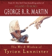 The Wit & Wisdom of Tyrion Lannister, Martin, George R. R.