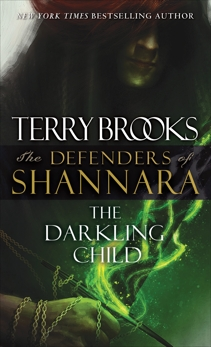 The Darkling Child: The Defenders of Shannara, Brooks, Terry