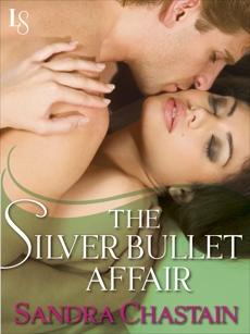 The Silver Bullet Affair: A Loveswept Classic Romance, Chastain, Sandra