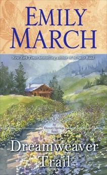 Dreamweaver Trail: An Eternity Springs Novel, March, Emily