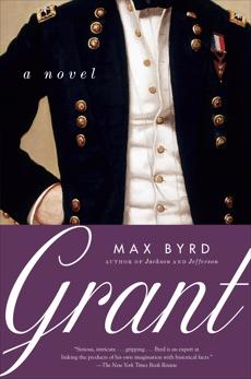Grant: A Novel, Byrd, Max