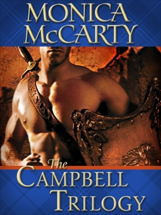 The Campbell Trilogy 3-Book Bundle: Highland Warrior, Highland Outlaw, Highland Scoundrel, McCarty, Monica