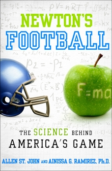 Newton's Football: The Science Behind America's Game, St. John, Allen & St. John, Allen & Ramirez, Ainissa G.