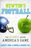Newton's Football: The Science Behind America's Game, St. John, Allen & Ramirez, Ainissa G.