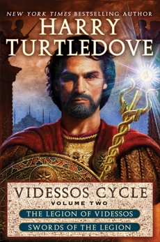 Videssos Cycle: Volume Two: Legion of Videssos and Swords of the Legion, Turtledove, Harry