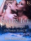 Satin Ice: The Delaneys: The Untamed Years II, Johansen, Iris