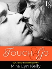 Touch & Go: A Dare to Love Novel, Kelly, Mira Lyn