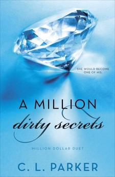 A Million Dirty Secrets: Million Dollar Duet, Parker, C. L.