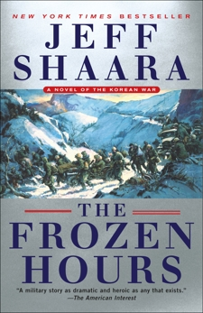The Frozen Hours: A Novel of the Korean War, Shaara, Jeff