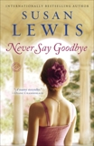 Never Say Goodbye: A Novel, Lewis, Susan