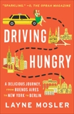 Driving Hungry: A Memoir, Mosler, Layne
