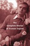 The Complete Stories of Truman Capote, Capote, Truman