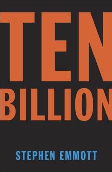 Ten Billion, Emmott, Stephen
