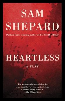 Heartless: A Play, Shepard, Sam