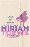 All My Puny Sorrows, Toews, Miriam