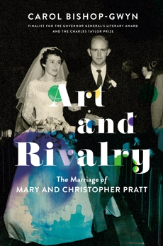 Art and Rivalry: The Marriage of Mary and Christopher Pratt
