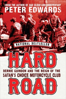 Hard Road: Bernie Guindon and the Reign of the Satan's Choice Motorcycle Club, Edwards, Peter