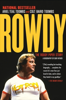 Rowdy: The Roddy Piper Story, Toombs, Ariel Teal & Toombs, Colt Baird