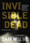 Invisible Dead: A Wakeland Novel, Wiebe, Sam