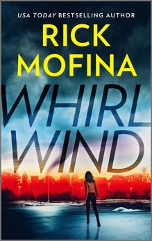 Whirlwind, Mofina, Rick