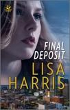 Final Deposit, Harris, Lisa