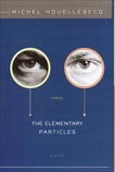 The Elementary Particles, Houellebecq, Michel