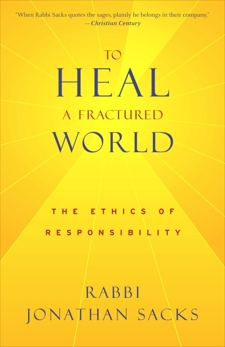 To Heal a Fractured World: The Ethics of Responsibility, Sacks, Jonathan