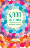4,000 Questions for Getting to Know Anyone and Everyone, 2nd Edition, Kipfer, Barbara Ann