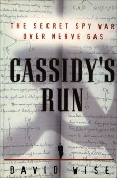 Cassidy's Run: The Secret Spy War Over Nerve Gas, Wise, David