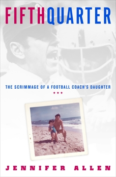 Fifth Quarter: The Scrimmage of a Football Coach's Daughter, Allen, Jennifer